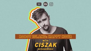 ROBOT ISLAND HAPPY HOUR: Ep 01 w/ Ciszak