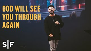 God Will See You Through Again | Pastor Steven Furtick