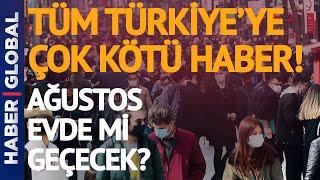 Tüm Türkiyeye Ağustosta Çok Kötü Korona Haberi