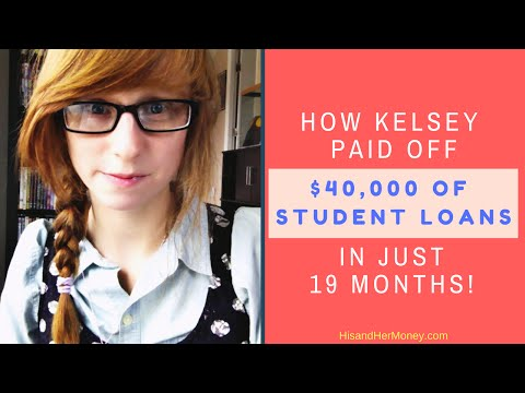 How Kelsey Paid off 40,000 Dollars of Student Loans in 19 Mo