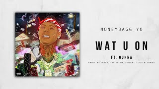 Moneybagg Yo - Wat U On Ft. Gunna (Bet On Me)