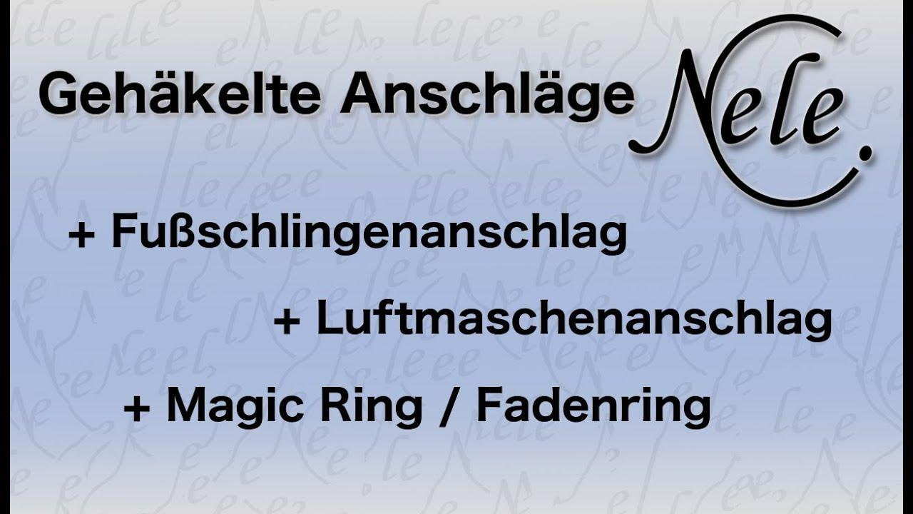 Häkelanschlag Luftmaschen Fußschlingen Magic Ring Häkeln Lernen