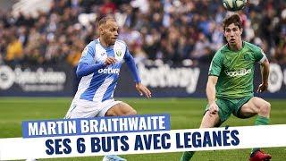 VIDEO: Liga : Les 6 buts de Martin Braithwaite avec Leganés, la recrue potentielle du FC Barcelone