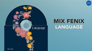 Mix Fenix - Language (Official Audio)