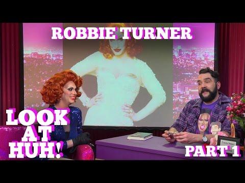 ROBBIE TURNER on LOOK AT HUH! Part 1