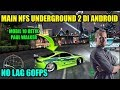 - CARA DOWNLOAD DAN INSTALL GAME NEED FOR SPEED UNDERGROUND 2 DI ANDROID