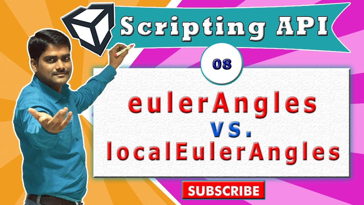 Unity Transform Essentials - 08 - eulerAngles vs  localEulerAngles