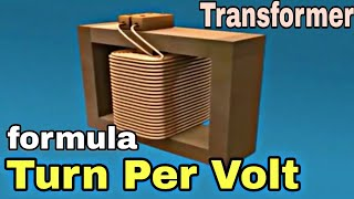 "How to Calculate ""Turn Per Volt"" of Transformer"