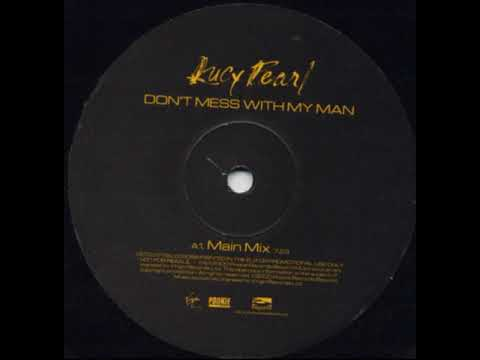 Lucy Pearl –  Don't Mess With My Man (Main Mix)