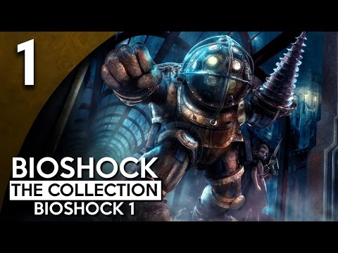 Let's Play BioShock Collection [Blind] - BioShock Remastered Part 1 - Welcome to Rapture