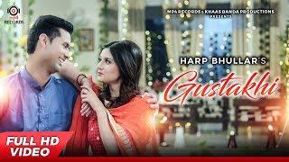 Gustakhi (Full Video)   Harp Bhullar   Urban Folk   Latest Punjabi Songs 2017   Mp4 Records