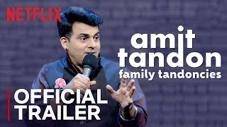 Amit Tandon: Family Tandoncies | Standup Comedy Special | Official Trailer | Netflix India