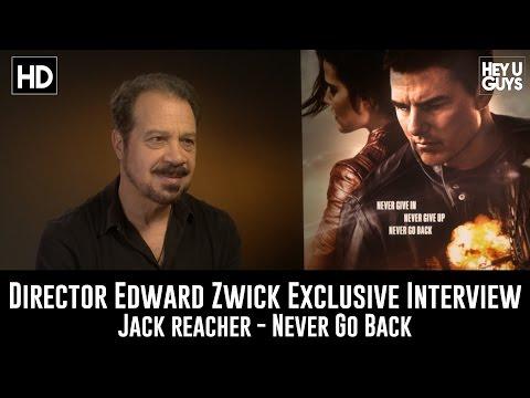Director Edward Zwick Exclusive   Jack Reacher: Never Go Back