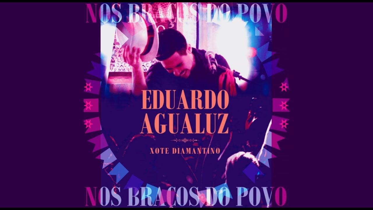 Eduardo Agualuz   Xote Diamantino: Nos Braços do Povo (Lançamento Oficial)