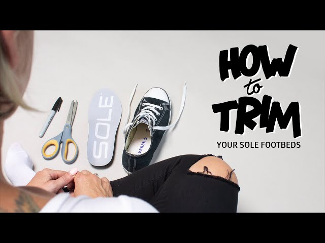 How to trim your SOLE footbeds.
