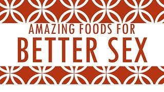 Amazing Foods for Better Love Life - Super Foods for Better Love Life - Health Tips on Love Life