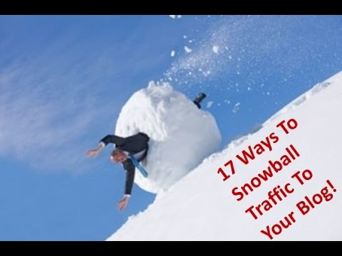 Top 17 Ways To Snowball Traffic To Your Blog!