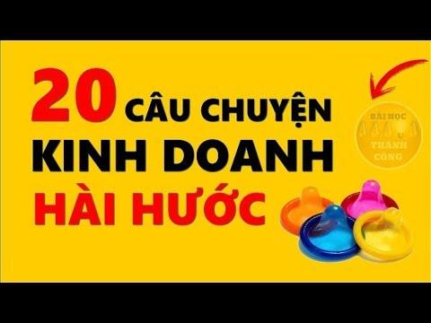 20 Câu Chuyện Kinh Doanh Hài Hước Cực THẤM!