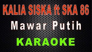 Download Mawar Putih (Kentrung) - Cover Kalia Siska ft SKA 86   LMusical