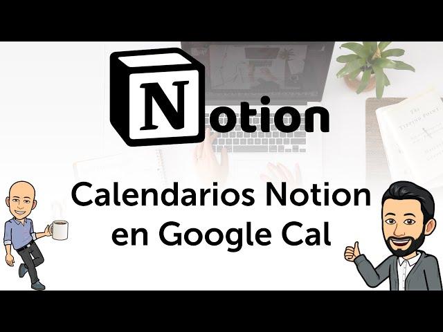 #7 Teletrabajo con Notion - Calendario de tareas de equipo a GCalendar