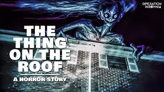 The Thing On The Roof | A Rainy Night Horror Story | Mysterious Monster | Scary Stories