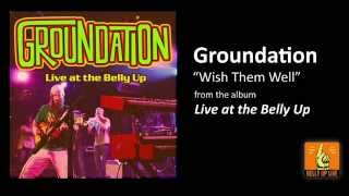 "Groundation ""Wish Them Well (Live)"" from the album Live at the Belly Up"
