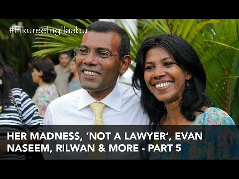 "Her madness, ""not a lawyer"", Evan Naseem, Rilwan & more - Velezinee Pt.5 (#FikuryIngilaab Ep.22)"