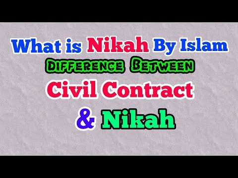 Nikah in Islam | What is Nikah by Muslim Law in India | Nikah is Similar to Civil Contract