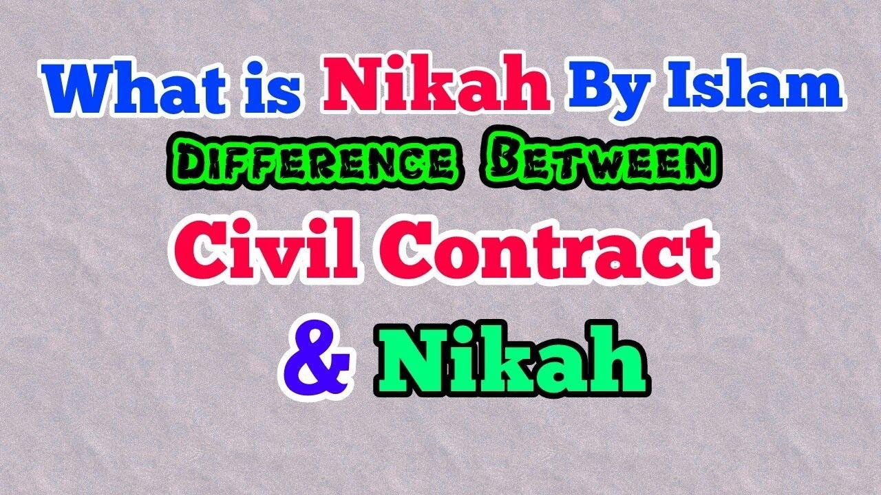 Nikah in Islam   What is Nikah by Muslim Law in India   Nikah is Similar to  Civil Contract