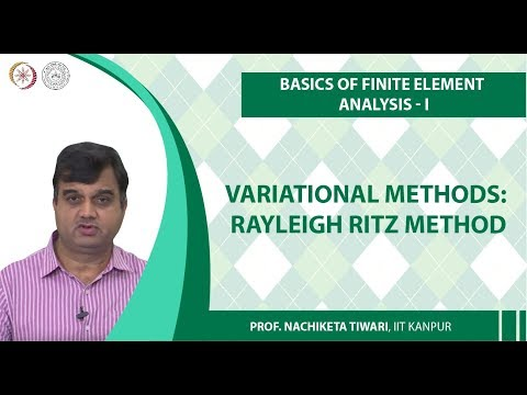 Variational Methods : Rayleigh Ritz Method