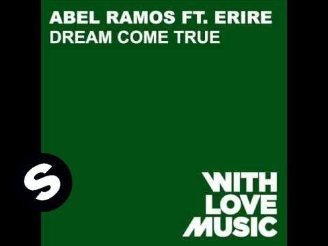 Abel Ramos Ft Erire - Dream Come True (Original Dub)