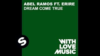 Abel Ramos Ft Erire - Dream Come True (Original Dub)