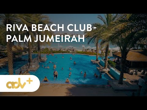 Riva Beach Club, Palm Jumeirah – one of the best beach clubs in Dubai | UAE 2019