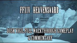 FFXIV Heavensward: Dusk Vigil Full Dungeon Walkthrough & Commentary (Stream Footage)
