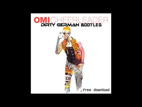 Omi - Cheerleader ( Dirty German Bootleg )[Free Download]
