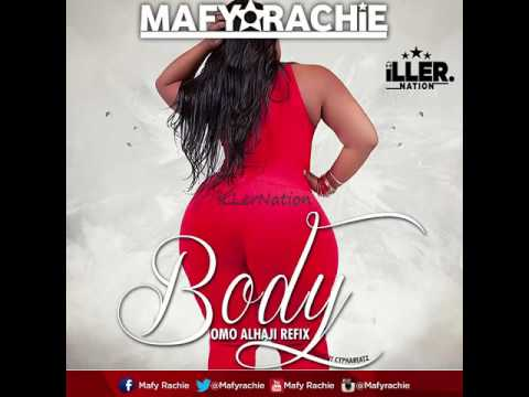 Mafy Rachie - Body (mixed by CyphaBeaTz) (Omo Alhaji cover)