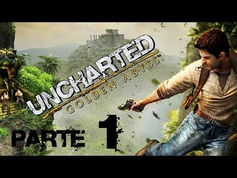 Uncharted: Golden Abyss (parte 1)
