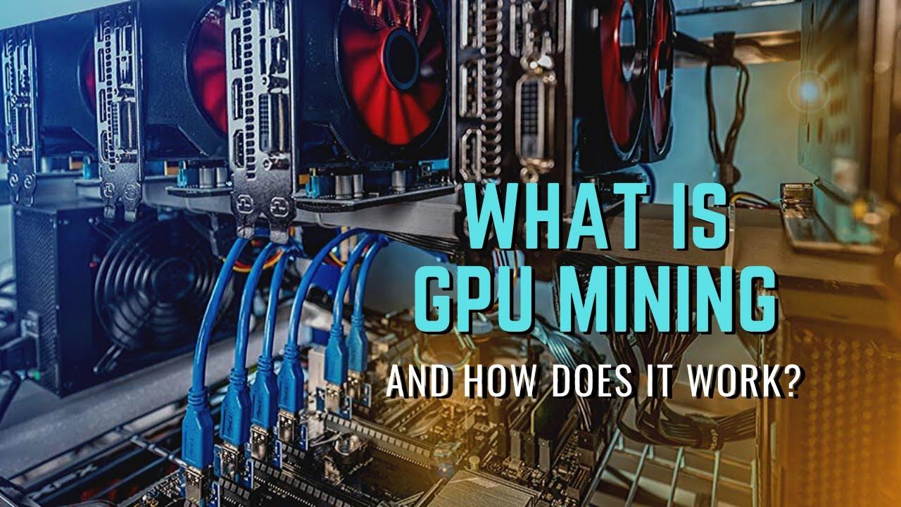 gpu cryptocurrency mining explained