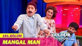 Güldür Güldür Show 181.Bölüm - Mangal Man