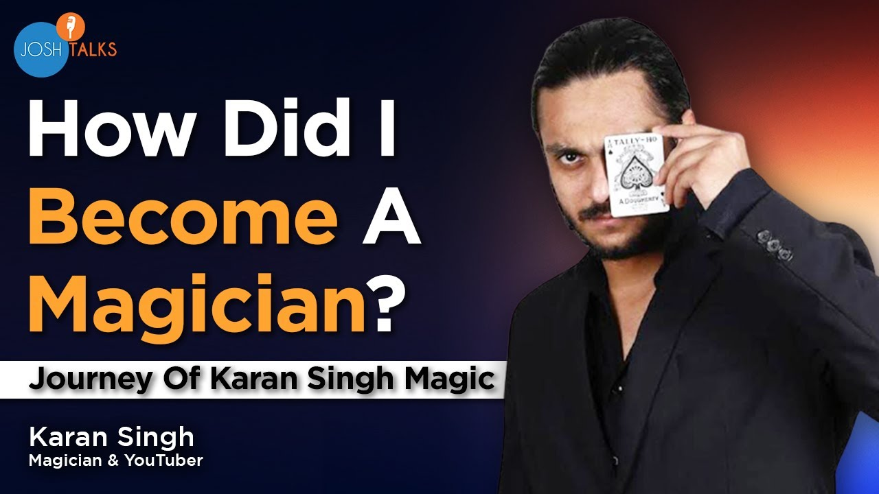 How I Turned My Passion For Magic Into My Career- Karan Singh