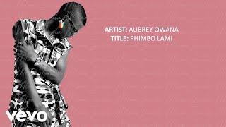 Aubrey Qwana - Phimbo Lami (Official Lyric Video)