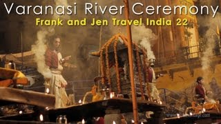 Varanasi Ganges River Ceremony Ganga Aarti - Frank & Jen Travel India 22