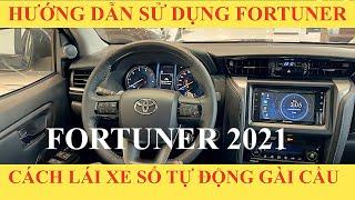 Hướng Dẫn Sử Dụng Xe Toyota Fortuner 2021 Số Tự Động Các Tính Năng Cách Dùng Cho Người Mới
