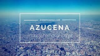 AZUCENA - Significado del Nombre Azucena ♥