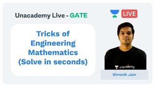 Tricks of Engineering Mathematics (Solve in seconds) | Unacademy Live - GATE | EM | Shrenik Jain