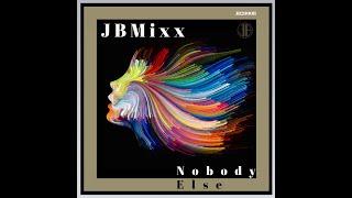 Nobody Else (JBMixx)