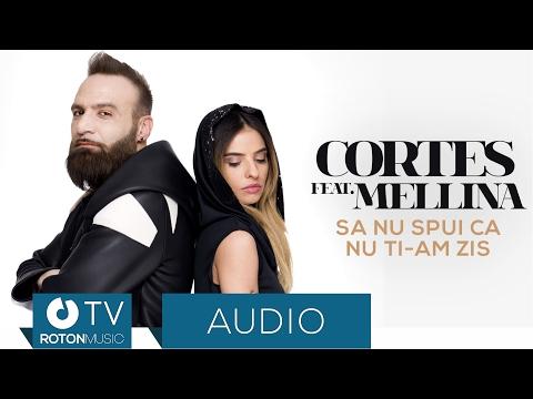 Cortes feat.  Mellina - Sa nu spui ca nu ti-am zis (Official Audio)