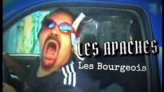 Les Apaches - Les Bourgeois (clip officiel)