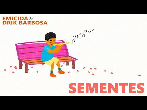 Emicida Drik Barbosa Sementes