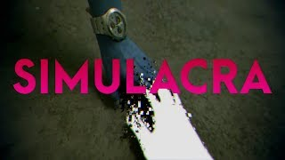 SIMULACRA - Spark Up Your Life Trailer